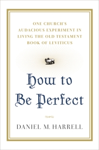 HOW TO BE PERFECT, Daniel M. Harrell