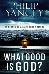 What Good is God, Philip Yancey