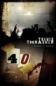 40: A Novel, Travis Thrasher
