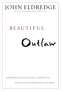 Beautiful Outlaw, John Eldredge