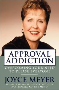 Approval Addiction, Joyce Meyer
