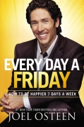 Every Day a Friday, Joel Osteen