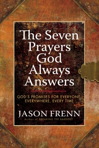 Seven Prayers God Always Answers, Jason Frenn