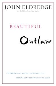 Beautiful Outlaw, John Eldredge