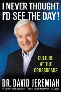 I Never Thought I'd See the Day, David Jeremiah