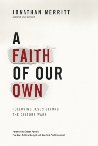 A Faith of our Own, Jonathan Merritt