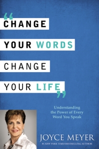 Change Your Words, Change Your Life, Joyce Meyer