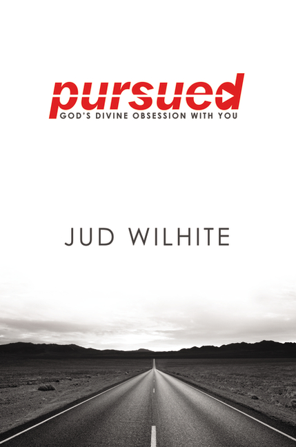 Pursued By Jud Wilhite Faith Words Books